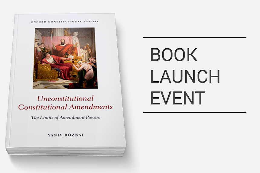Unconstitutional Constitutional Amendments: the Limits of Amendment Power (Oxford University Press, 2017) by Yaniv Roznai