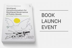 Book launch: Multilevel Constitutionalism of Public Goods - Methodology Problems in International Law by Ulrich Petersmann