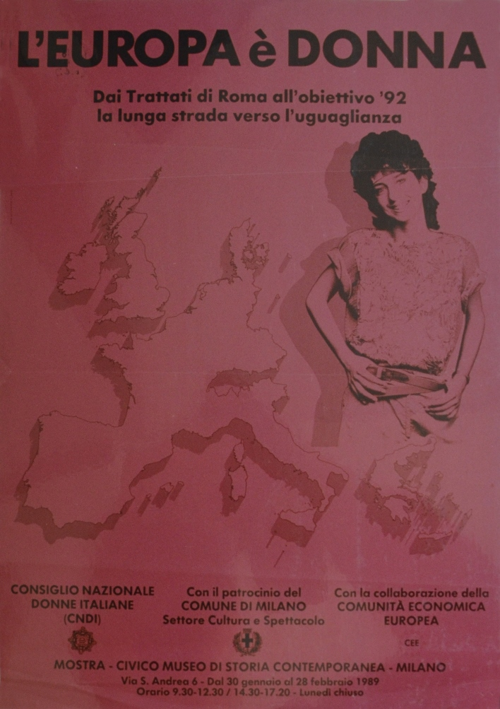 "Photography of the Manifesto for the exhibition, ""L'Europa è donna. Dai Trattati di Roma all'obiettivo'92 la lunga strada verso l'uguaglianza"", 30 January – 28 February 1989, Civico Museo di Storia Contemporanea, Milano (HAEU, FDLV 71)."