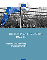 The European Commission 1973–86 — History and Memories of an